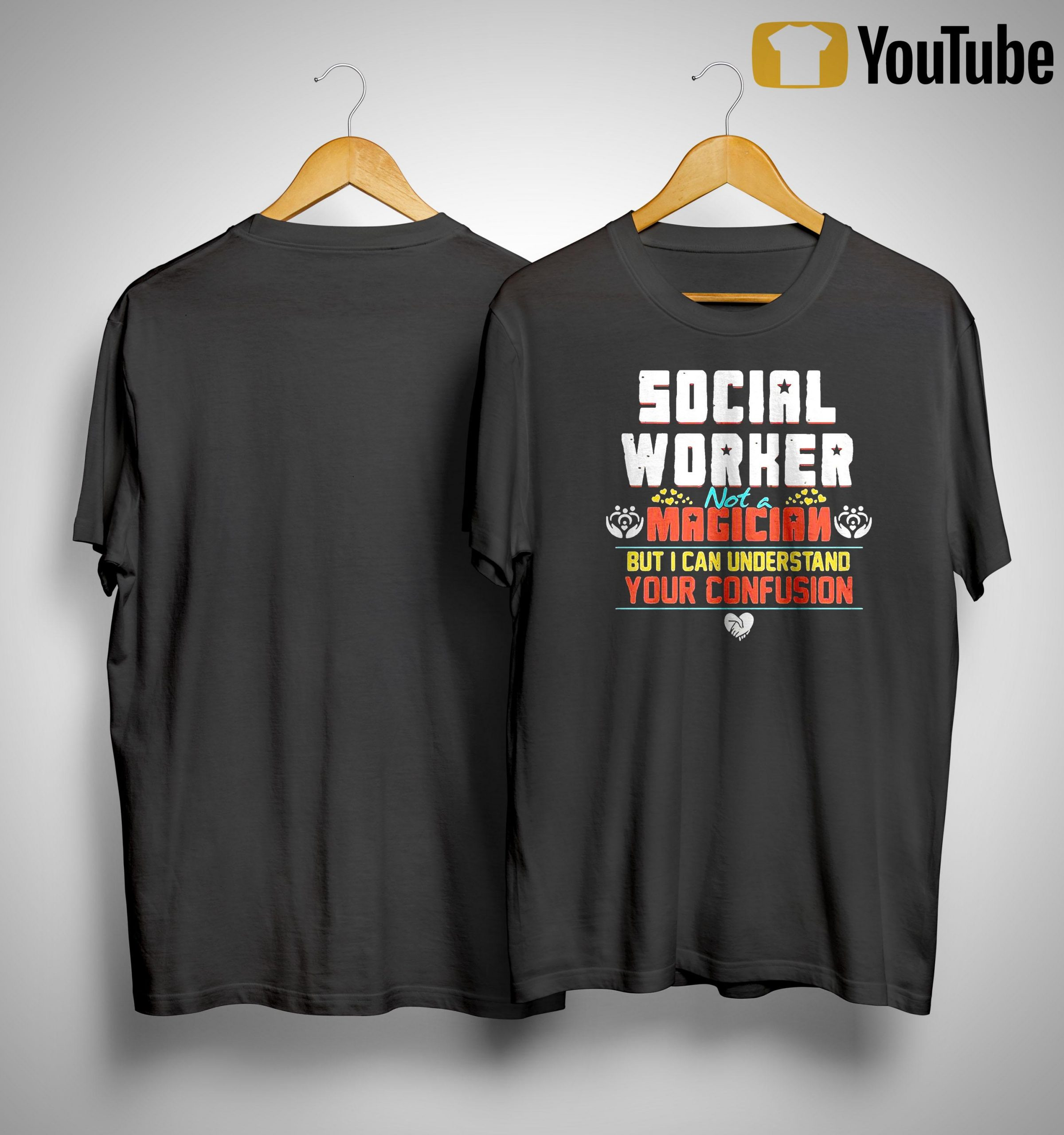 Social Worker Not A Magician But I Can Understand Your Confusion Shirt