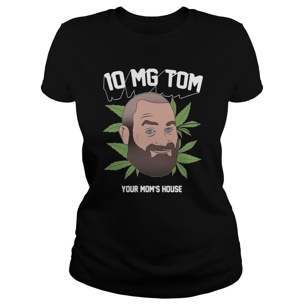 Tom Segura Weed 10mg Your Mom's House Longsleeve