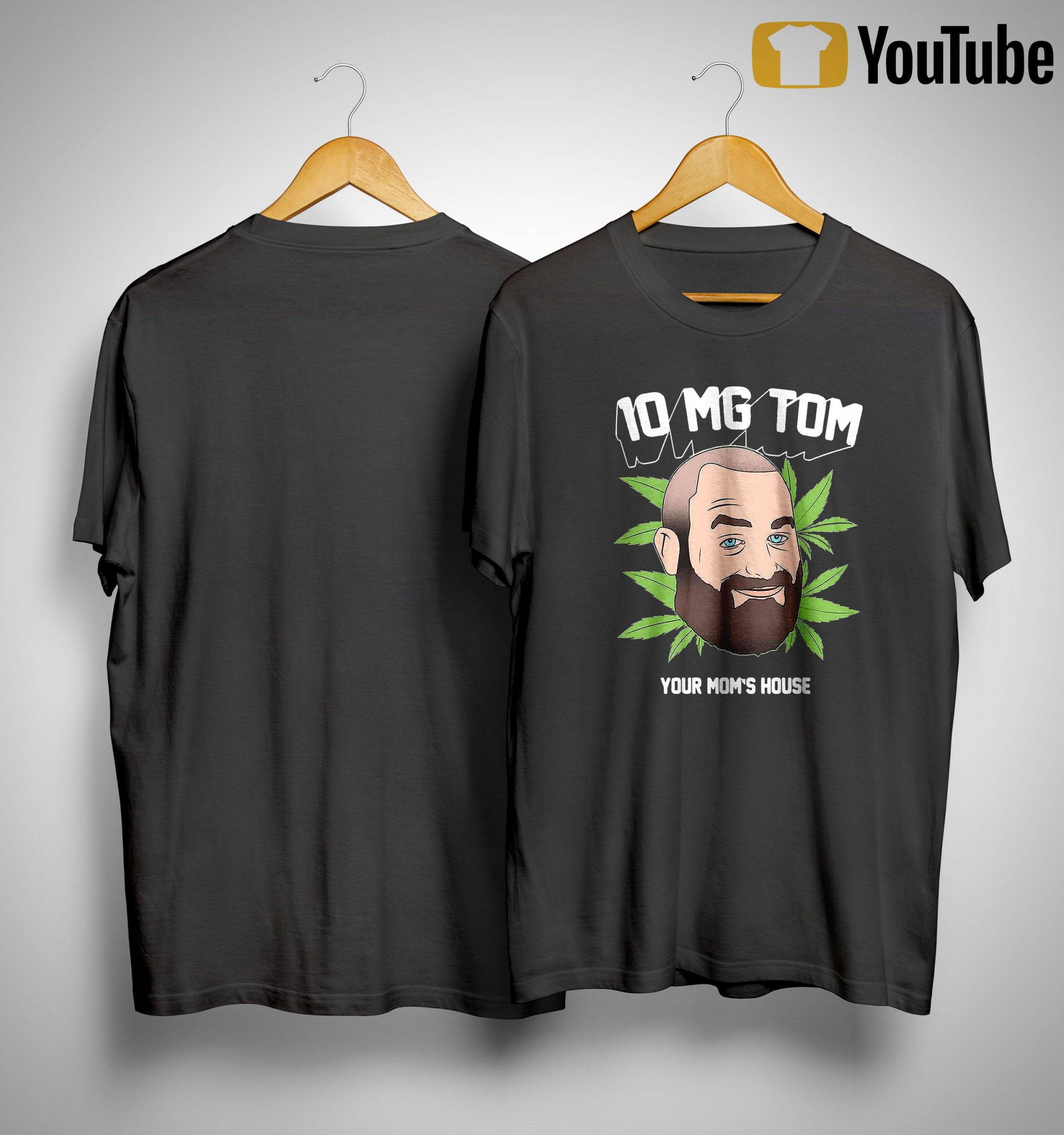 Tom Segura Weed 10mg Your Mom's House Shirt