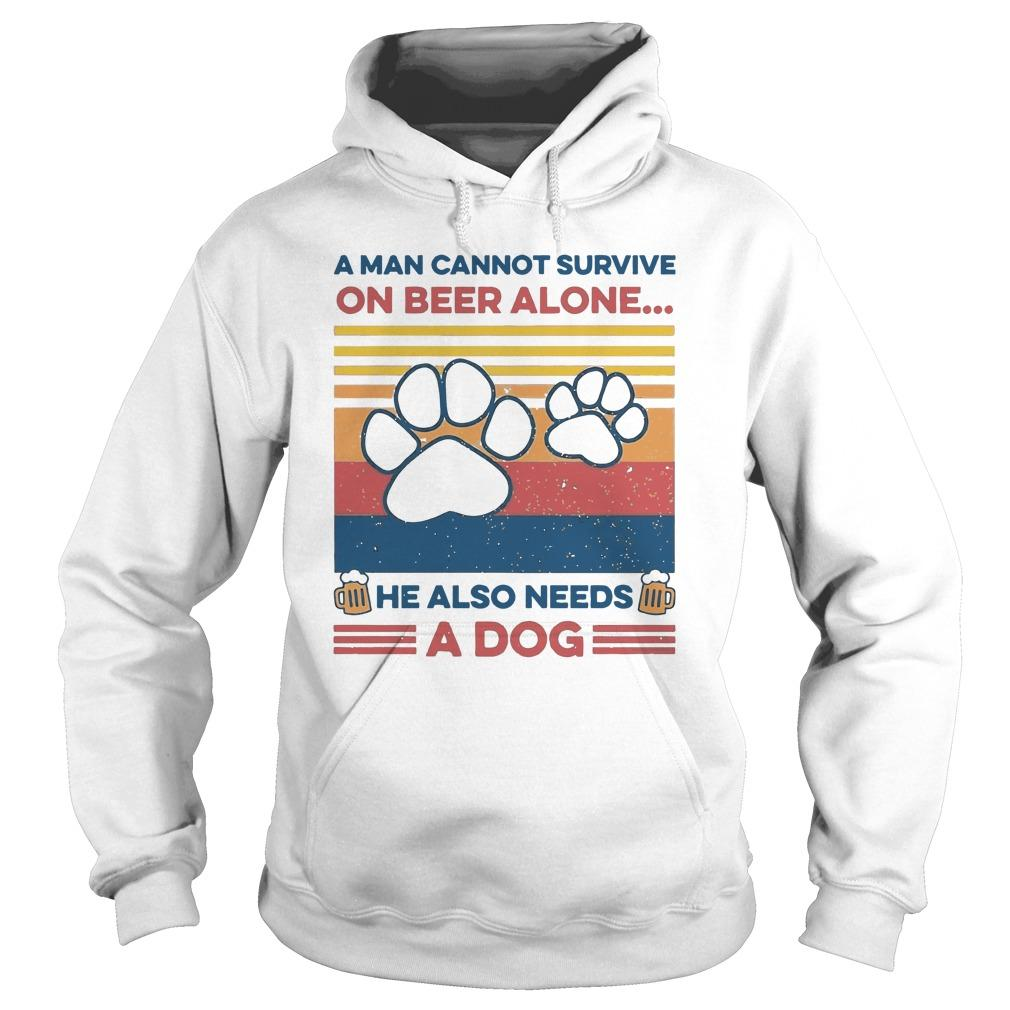 Vintage A Man Cannot Survive On Beer Alone He Also Needs A Dog Hoodie