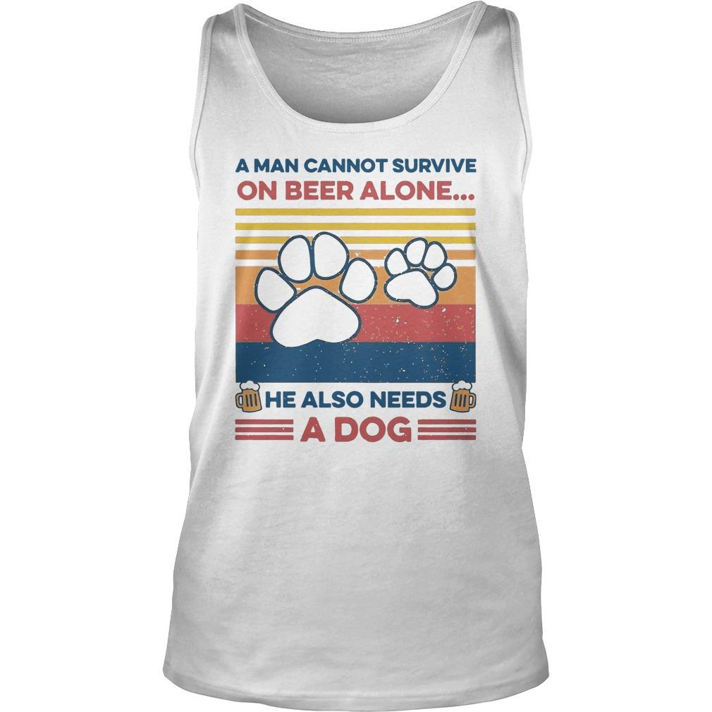 Vintage A Man Cannot Survive On Beer Alone He Also Needs A Dog Tank Top