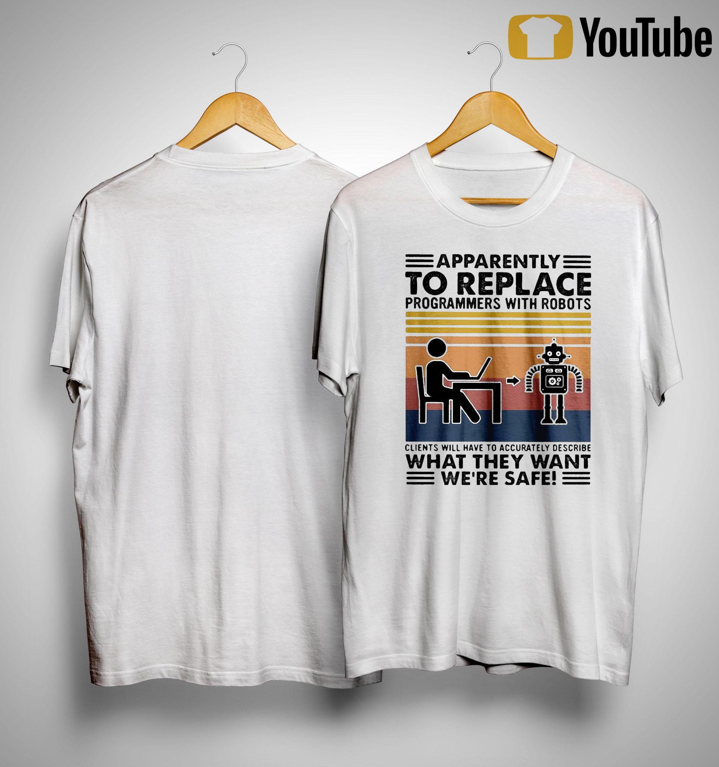 Vintage Apparently To Replace Programmers With Robots What They Want Shirt