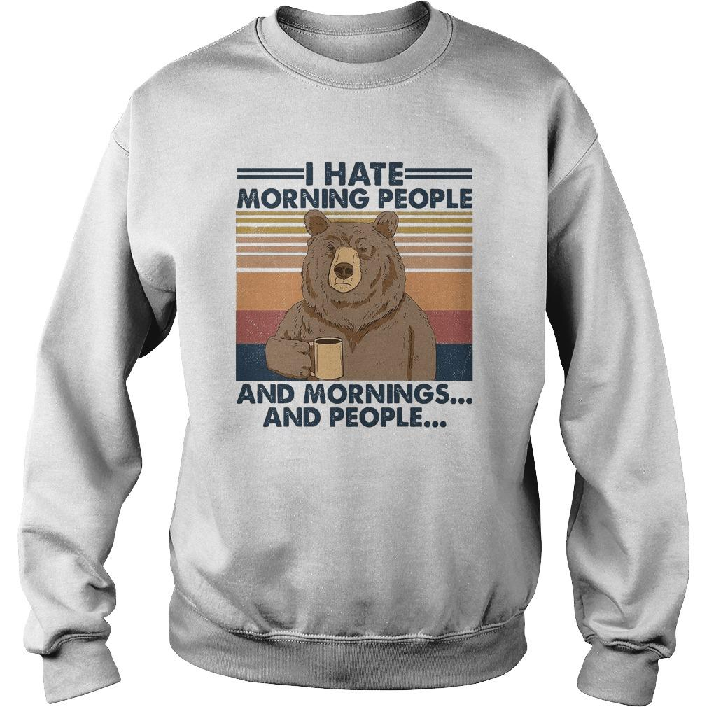 Vintage Bear I Hate Morning People And Mornings And People Sweater