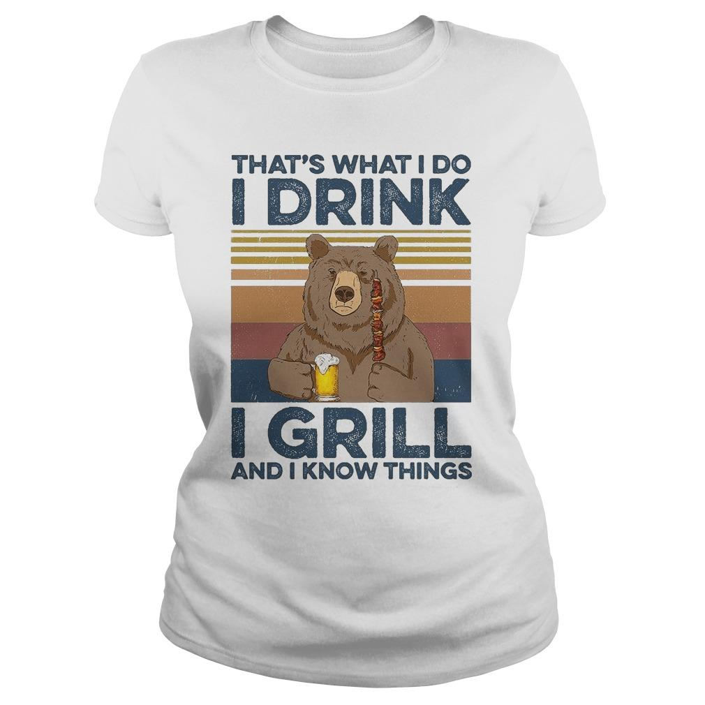 Vintage Bear That's What I Do I Drink I Grill And I Know Things Longsleeve