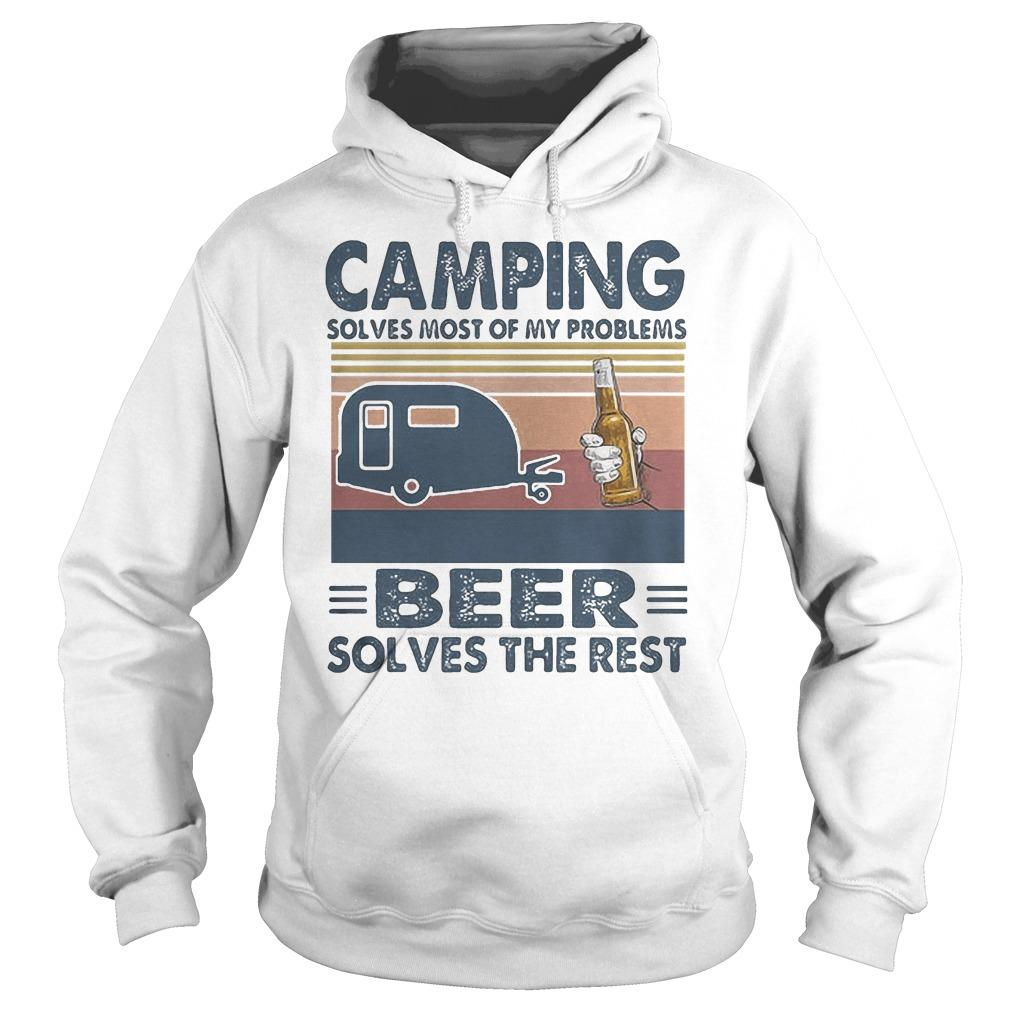 Vintage Camping Solves Most Of My Problems Beer Solves The Rest Hoodie