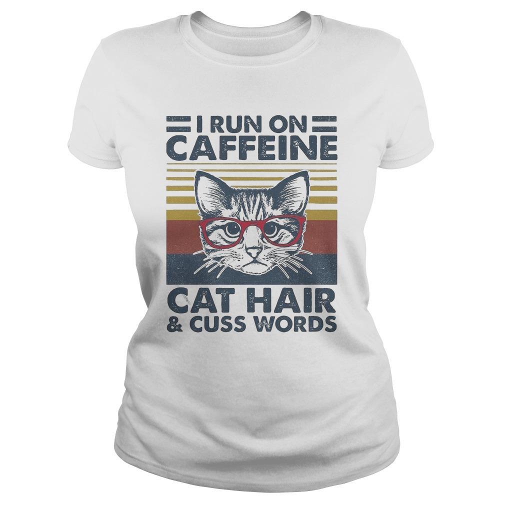 Vintage Cat I Run On Caffeine Cat Hair And Cuss Words Longsleeve