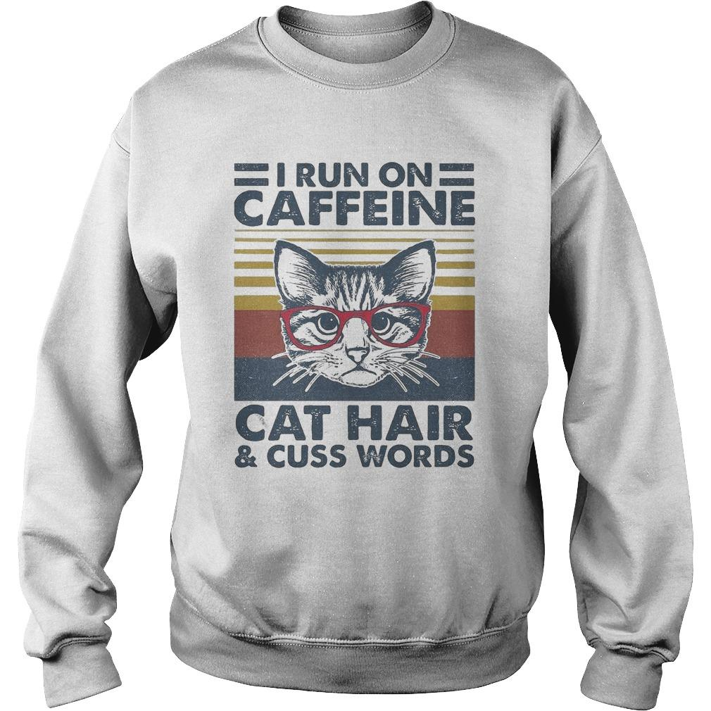 Vintage Cat I Run On Caffeine Cat Hair And Cuss Words Sweater