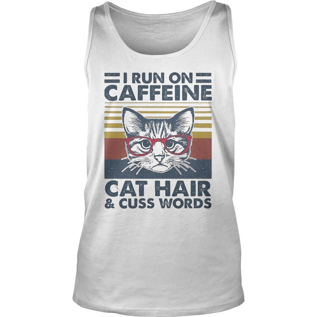 Vintage Cat I Run On Caffeine Cat Hair And Cuss Words Tank Top