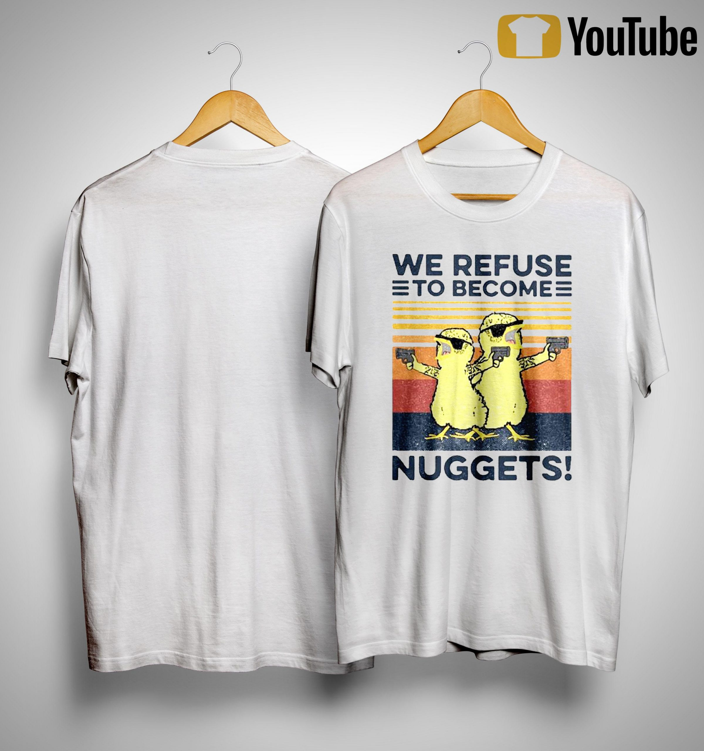 Vintage Chickens Gun We Refuse To Become Nuggets Shirt