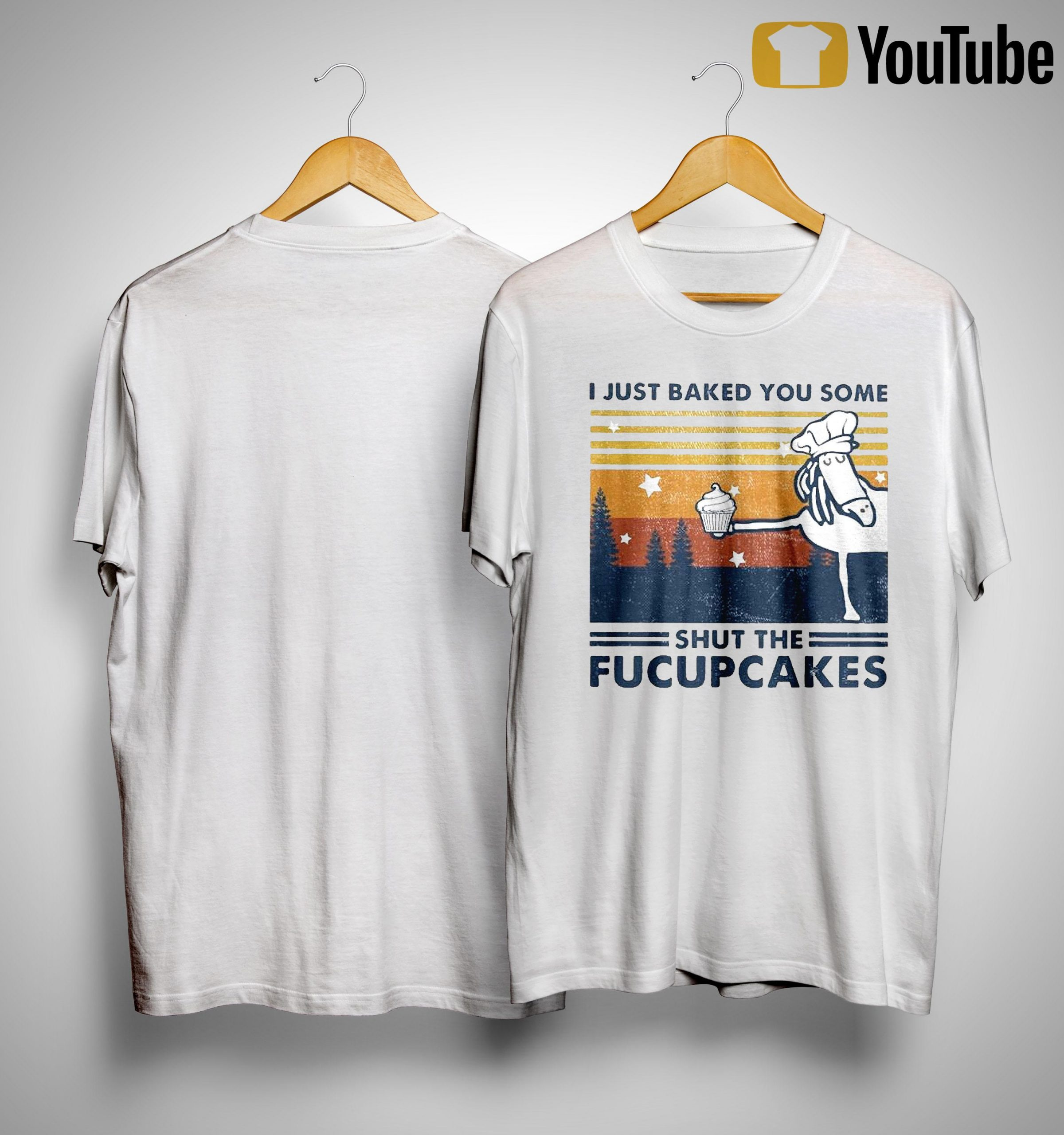 Vintage Horse I Just Baked You Some Shut The Fucupcakes Shirt