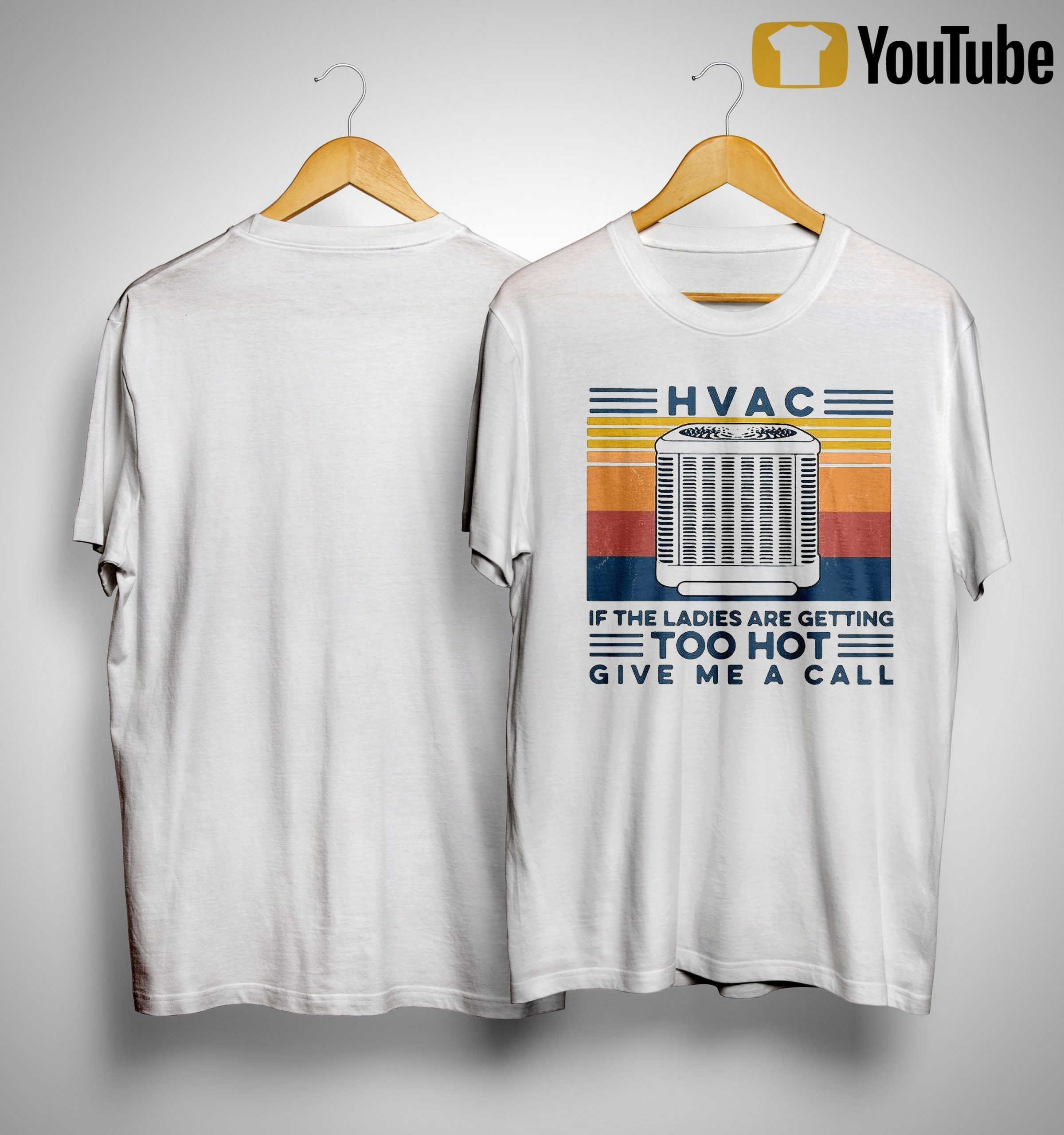 Vintage Hvac If The Ladies Are Getting Too Hot Give Me A Call Shirt