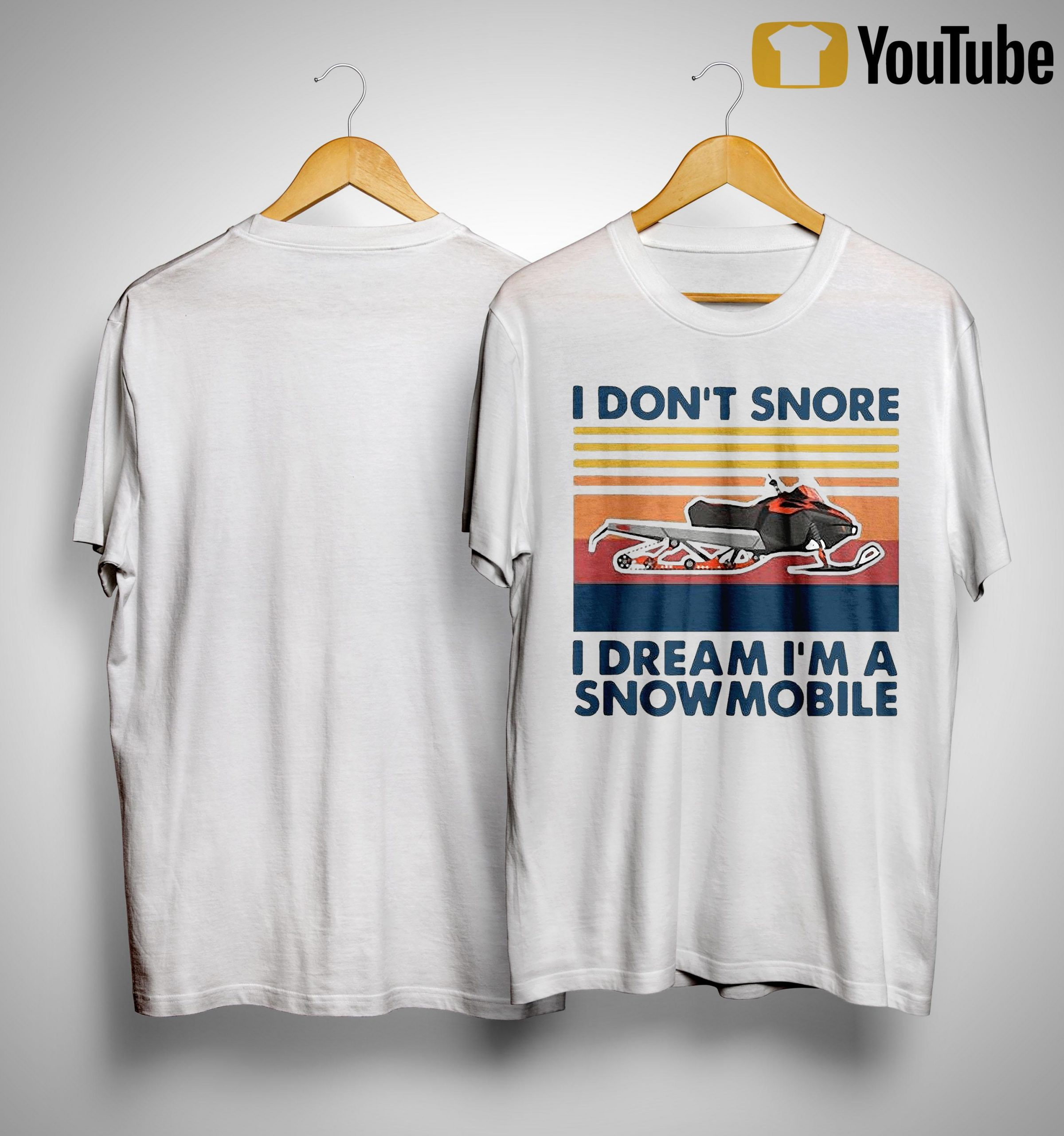 Vintage I Don't Snore I Dream I'm A Snowmobile Shirt