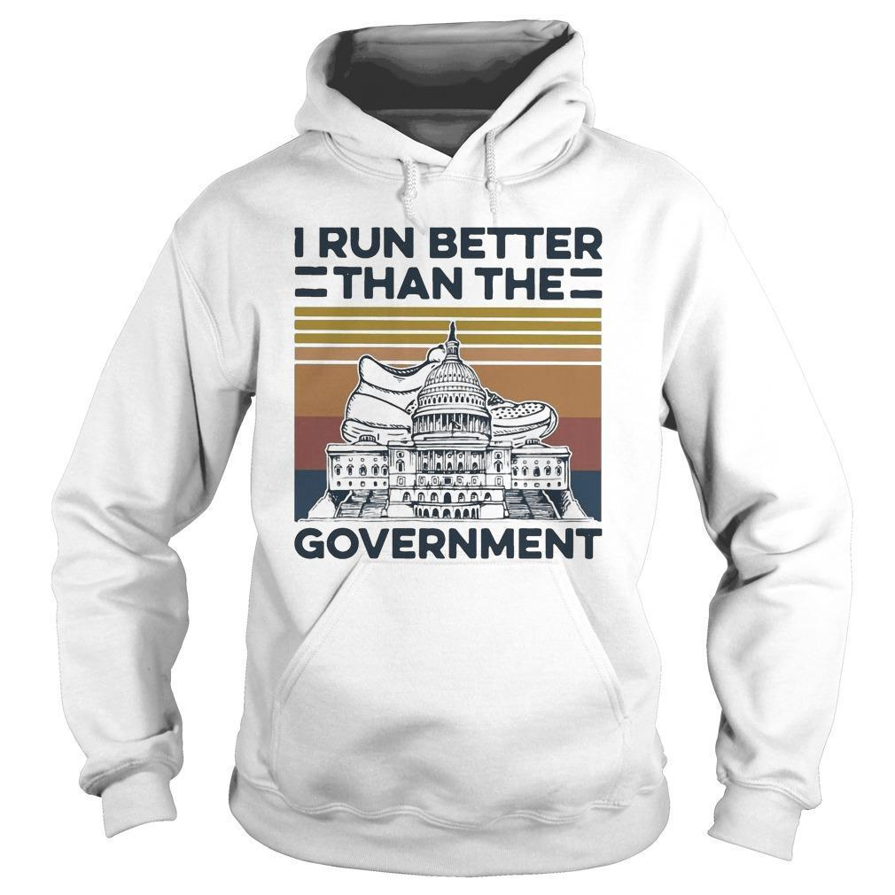 Vintage I Run Better Than The Government Hoodie