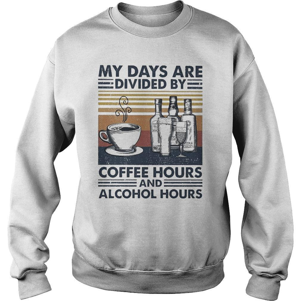 Vintage My Days Are Divided By Coffee Hours And Alcohol Hours Sweater
