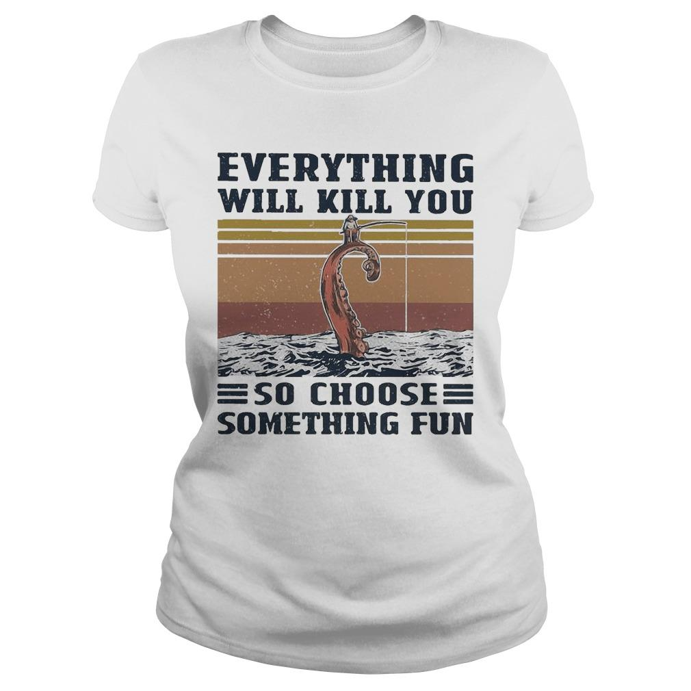 Vintage Octopus Everything Will Kill You So Choose Something Fun Longsleeve