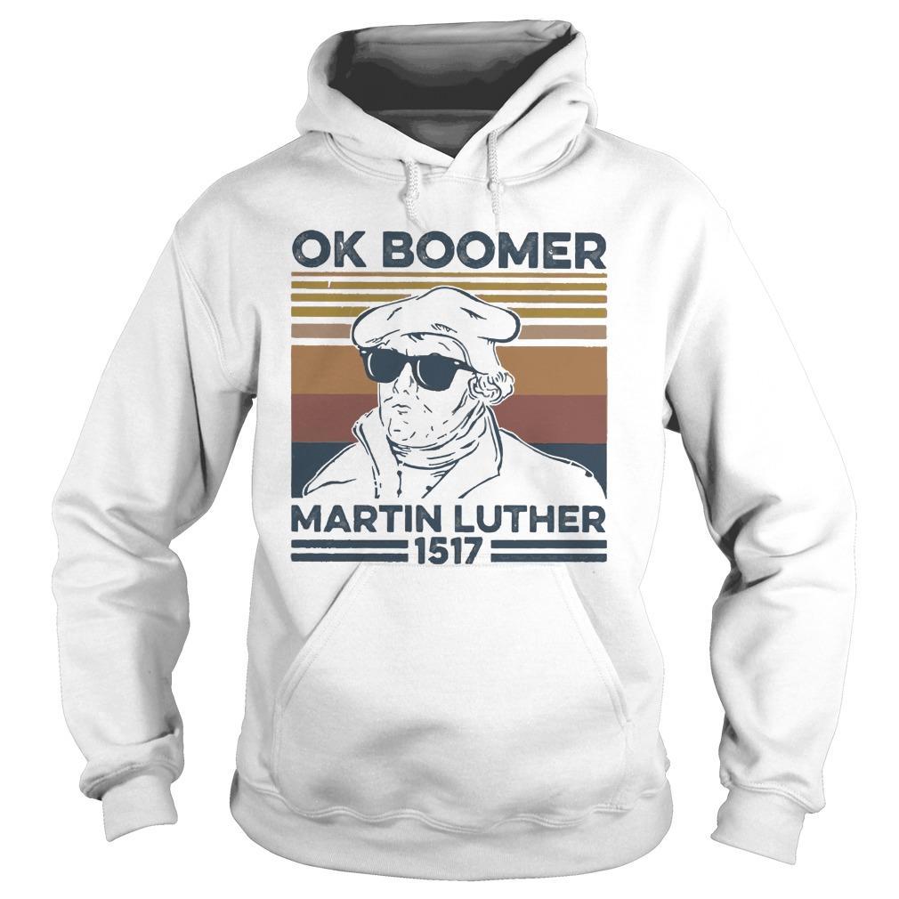 Vintage Ok Boomer Martin Luther 1517 Hoodie