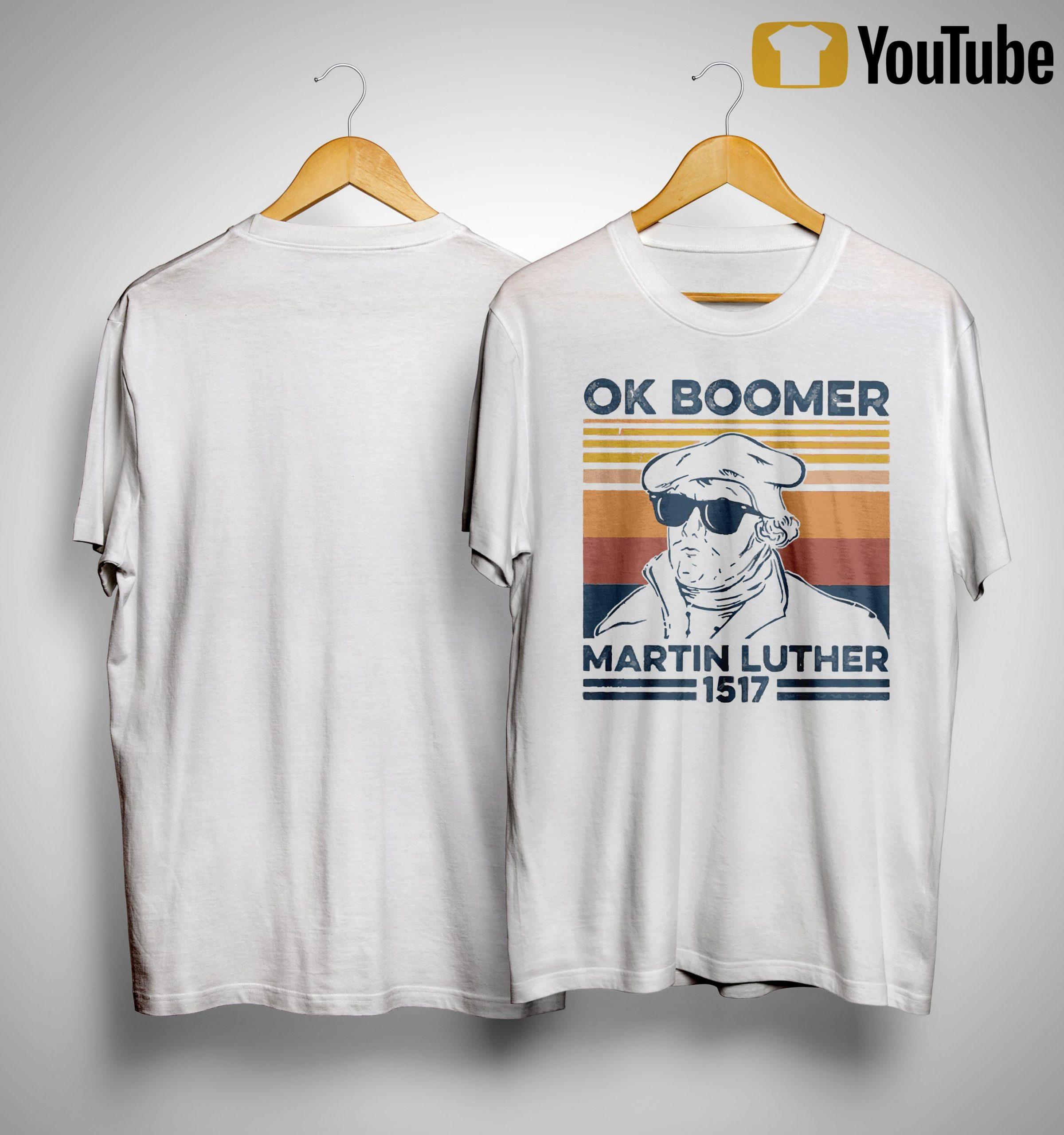Vintage Ok Boomer Martin Luther 1517 Shirt