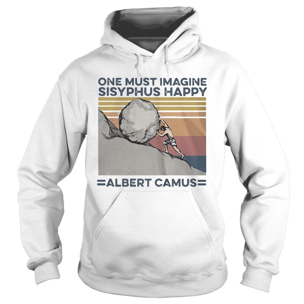 Vintage One Must Imagine Sisyphus Happy Albert Camus Hoodie