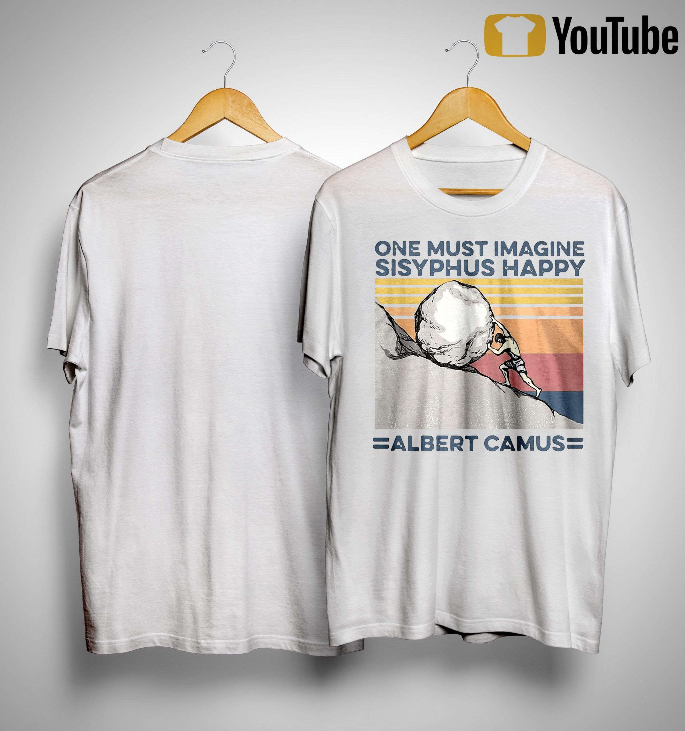 Vintage One Must Imagine Sisyphus Happy Albert Camus Shirt