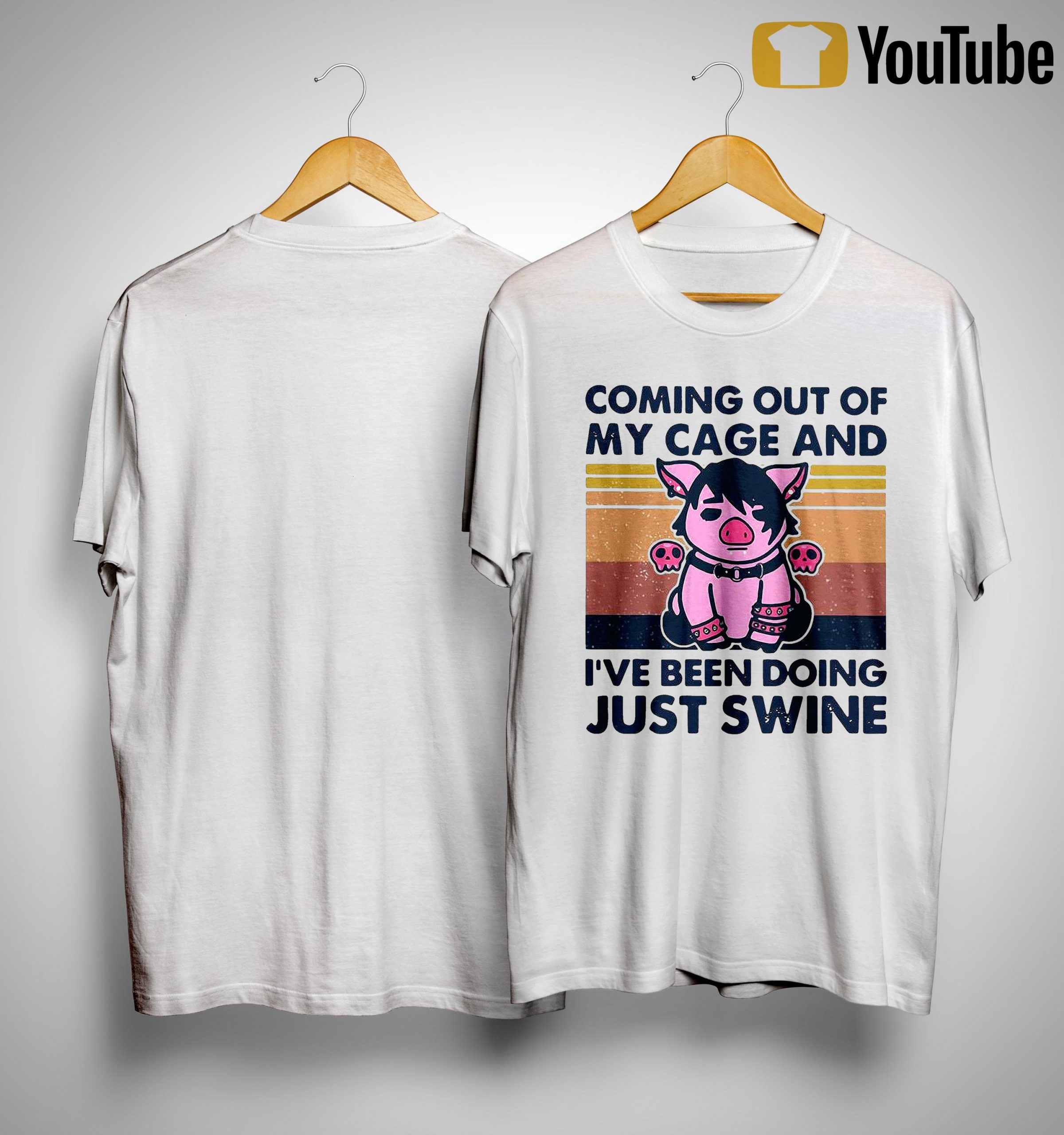 Vintage Pig Coming Out Of My Cage And I've Been Doing Just Swine Shirt