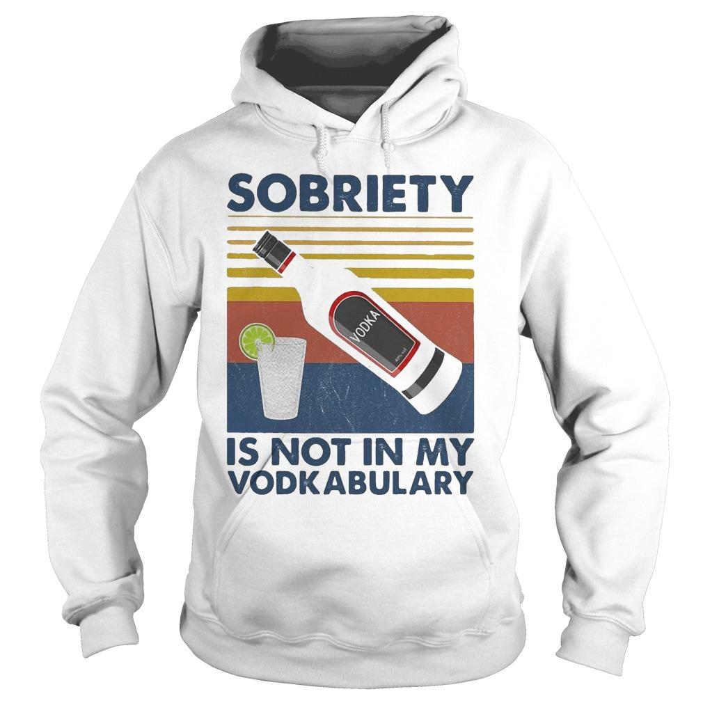 Vintage Sobriety Is Not In My Vodkabulary Hoodie