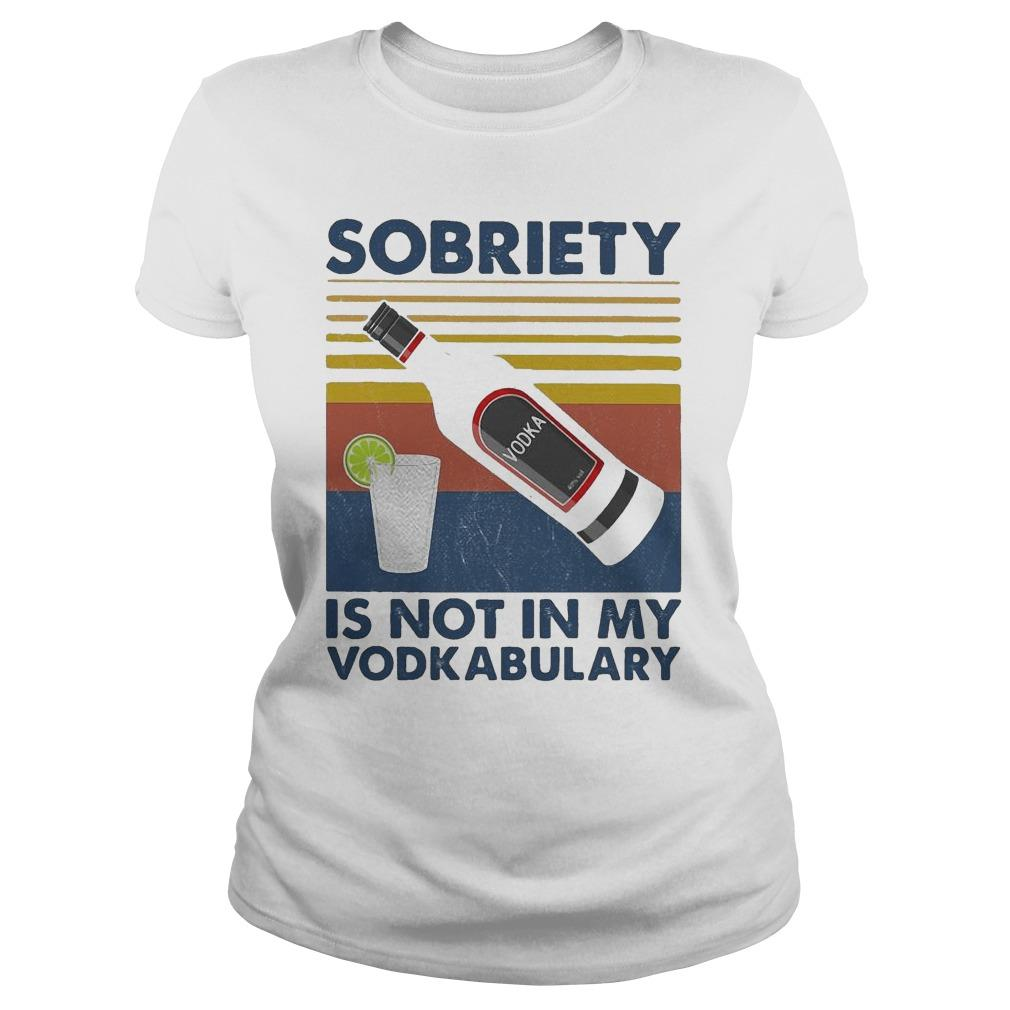 Vintage Sobriety Is Not In My Vodkabulary Longsleeve