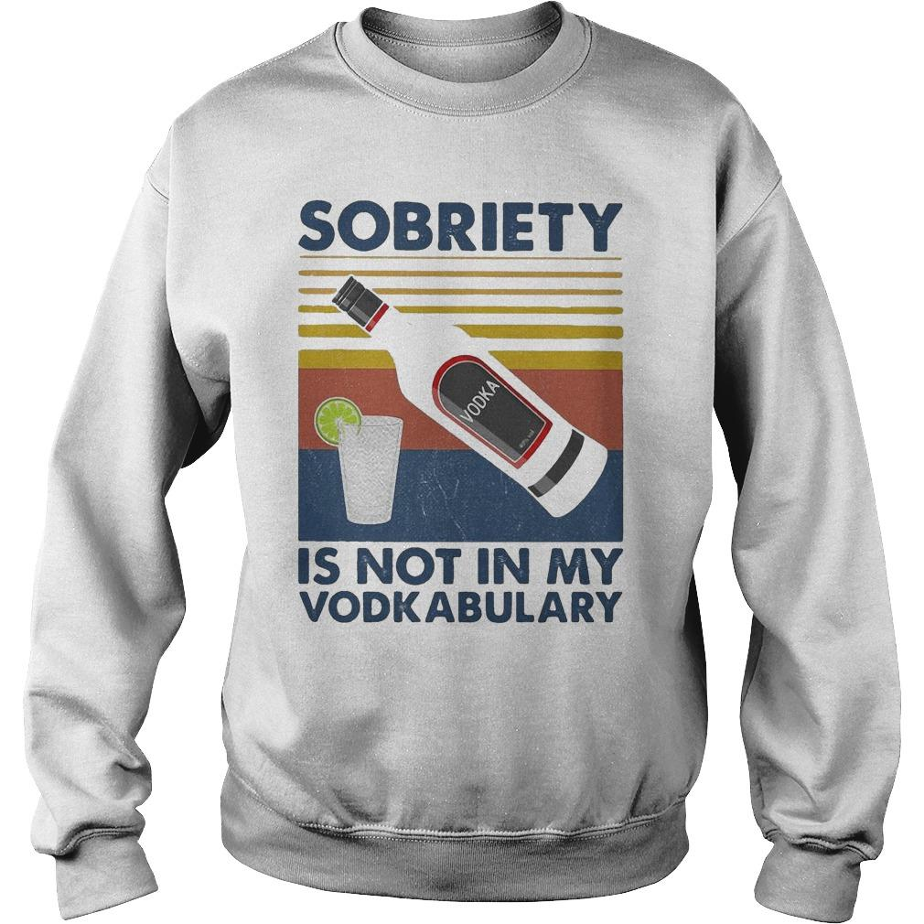 Vintage Sobriety Is Not In My Vodkabulary Sweater