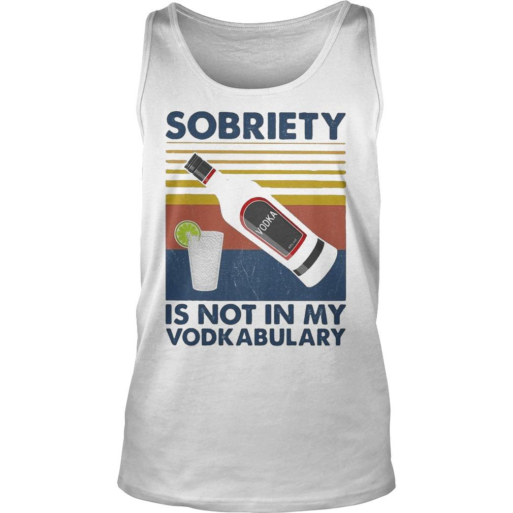 Vintage Sobriety Is Not In My Vodkabulary Tank Top