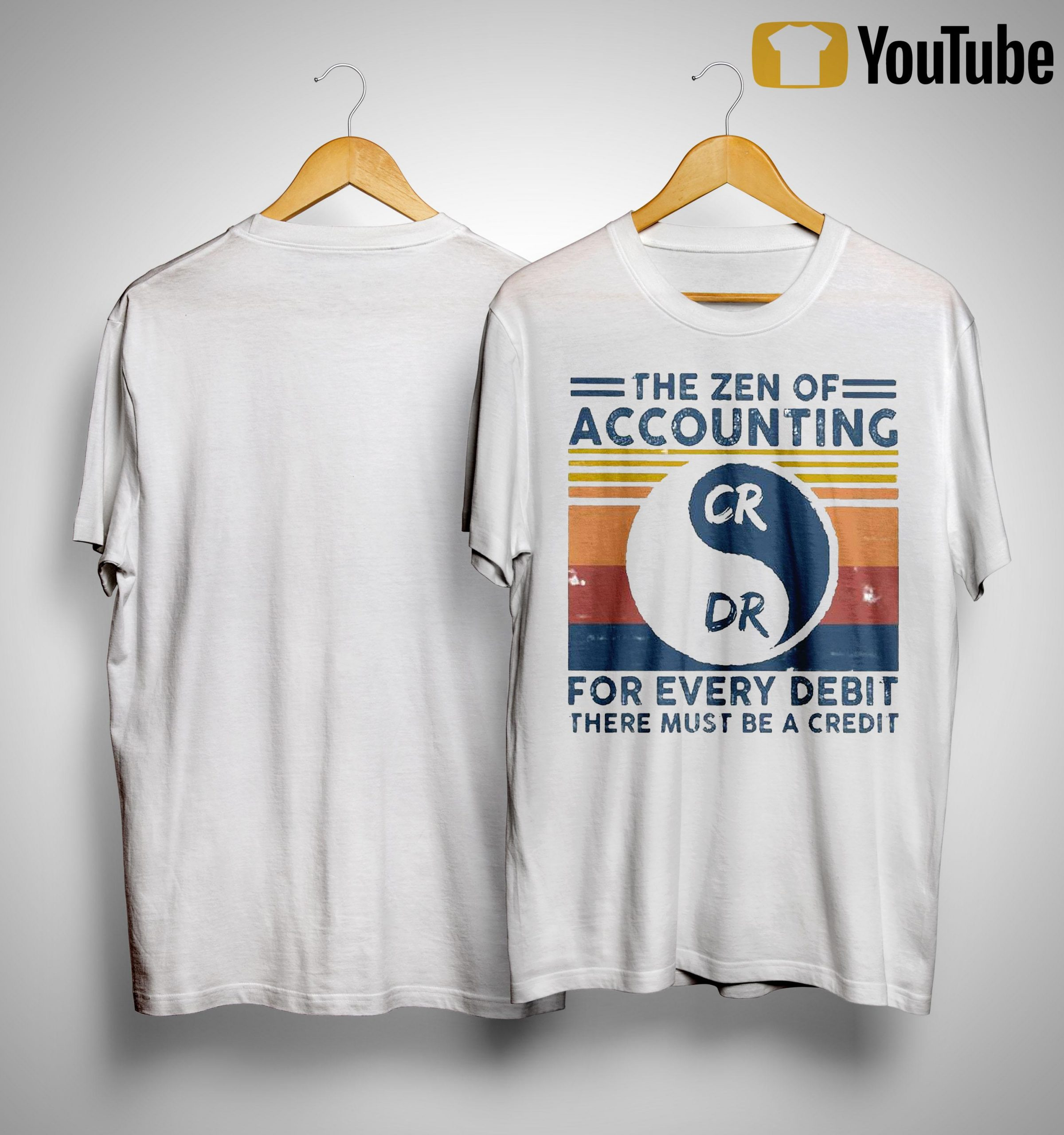 Vintage The Zen Of Accounting For Every Debit There Must Be A Credit Shirt