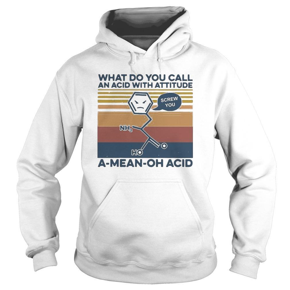Vintage What Do You Call An Acid With Attitude A Mean Oh Acid Hoodie