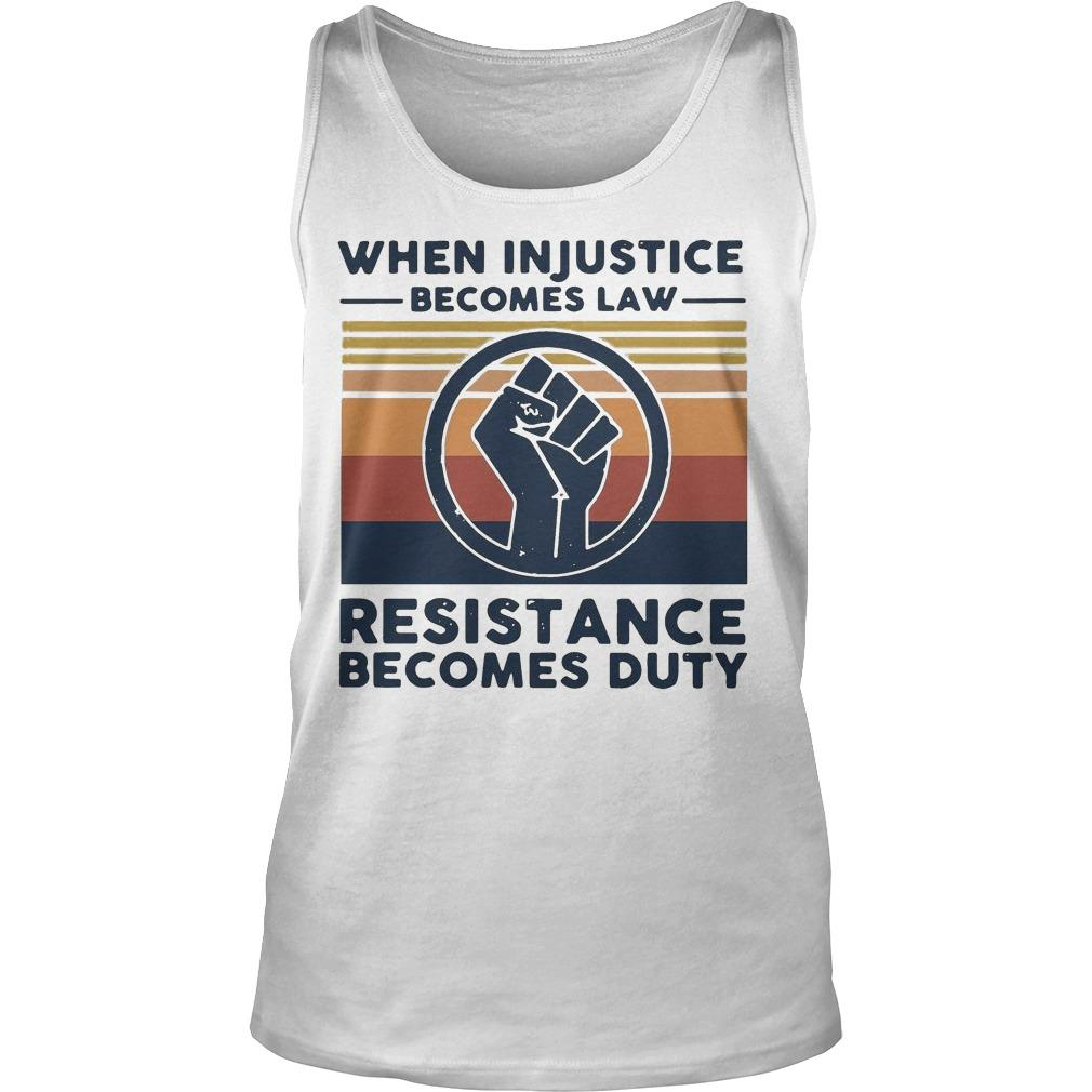 Vintage When Injustice Becomes Law Resistance Becomes Duty Tank Top
