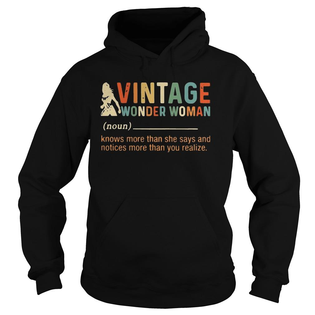 Vintage Wonder Woman Knows More Than She Says And Notices Hoodie