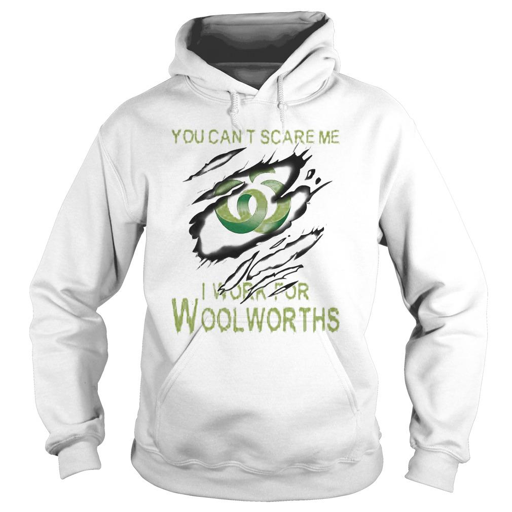 You Can't Scare Me I Work For Woolworths Hoodie