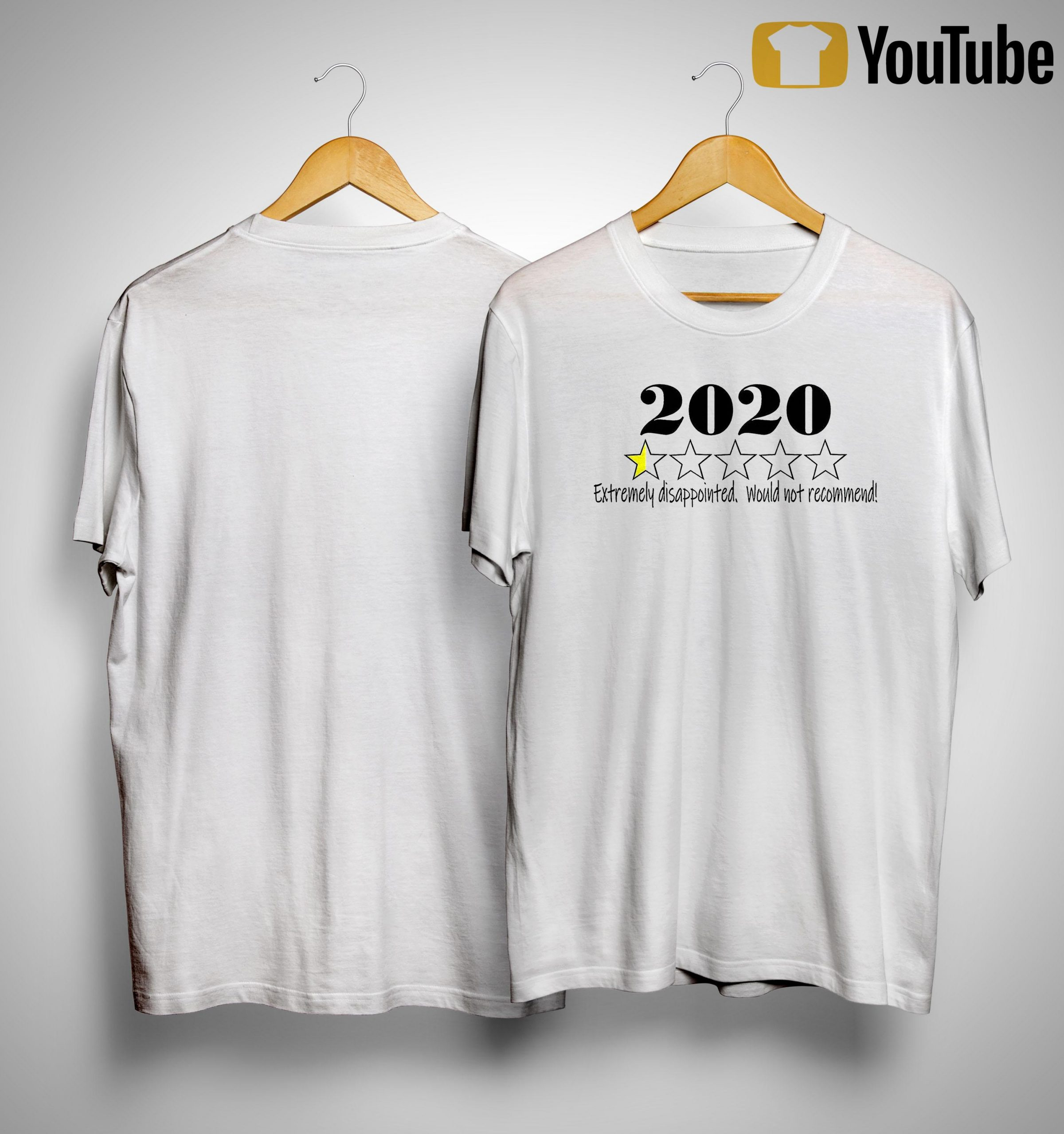 2020 Extremely Disappointed Would Not Recommend Shirt