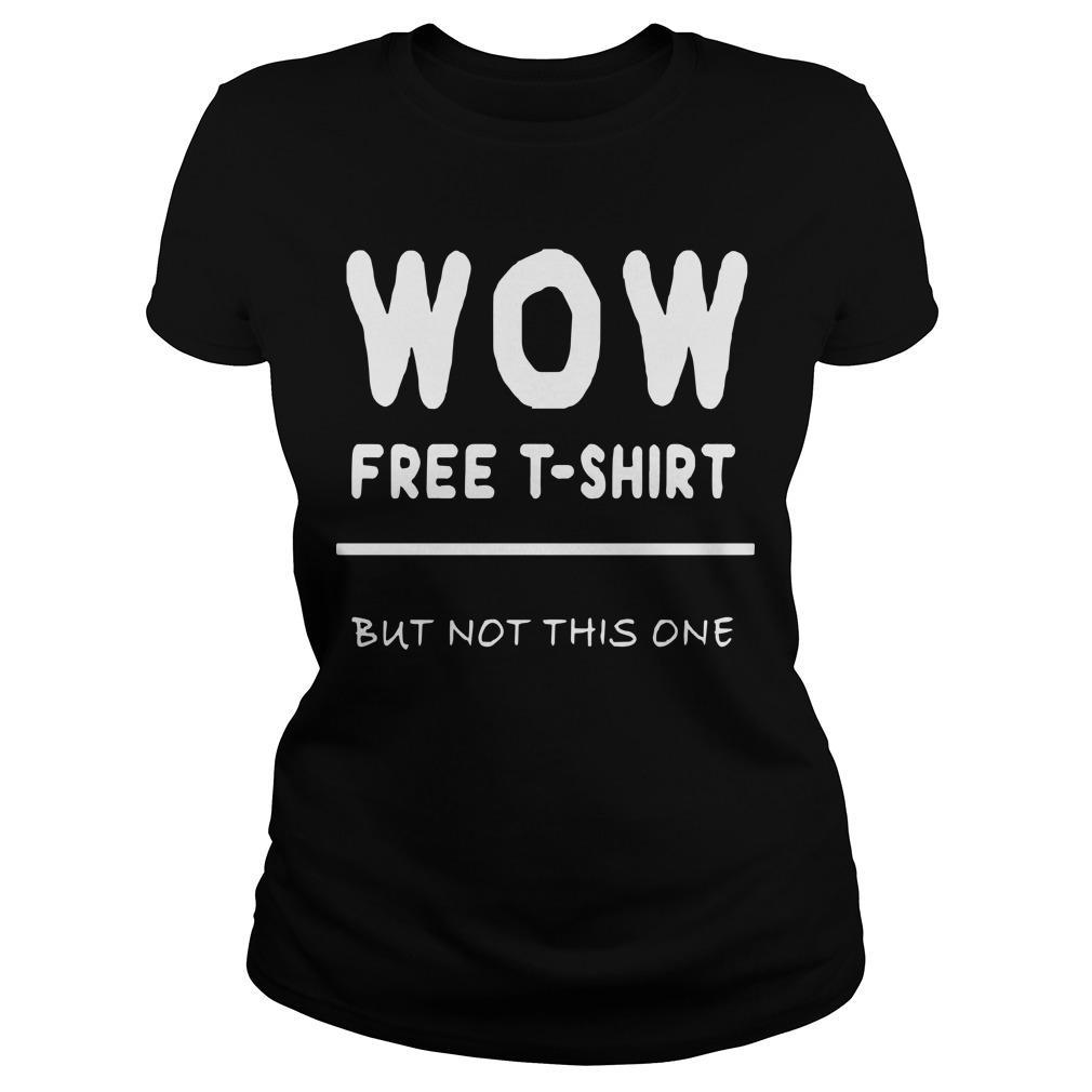 But Not This One Free T Wow Longsleeve