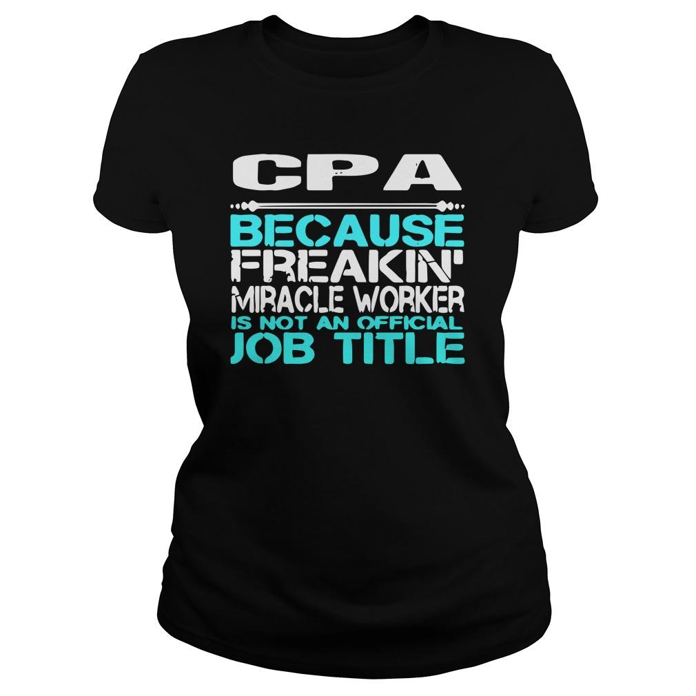 Cpa Because Freakin' Miracle Worker Is Not An Official Job Title Longsleeve