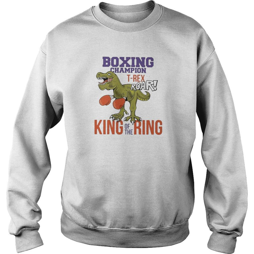 Dinosaur Boxing Champion T Rex Roar King Of The Ring Sweater