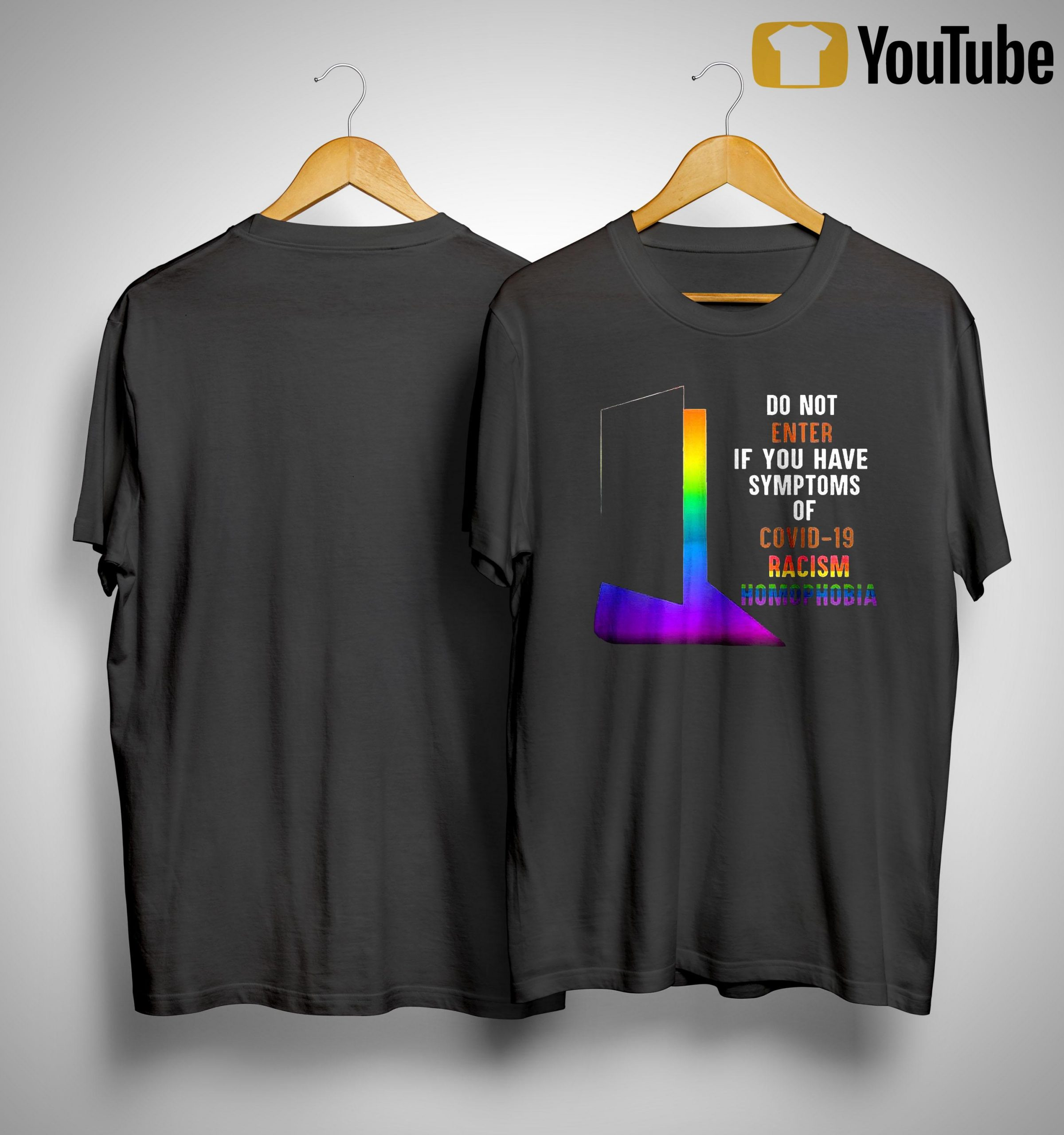 Do Not Enter If You Have Symptoms Of Covid 19 Racism Homophobia Shirt