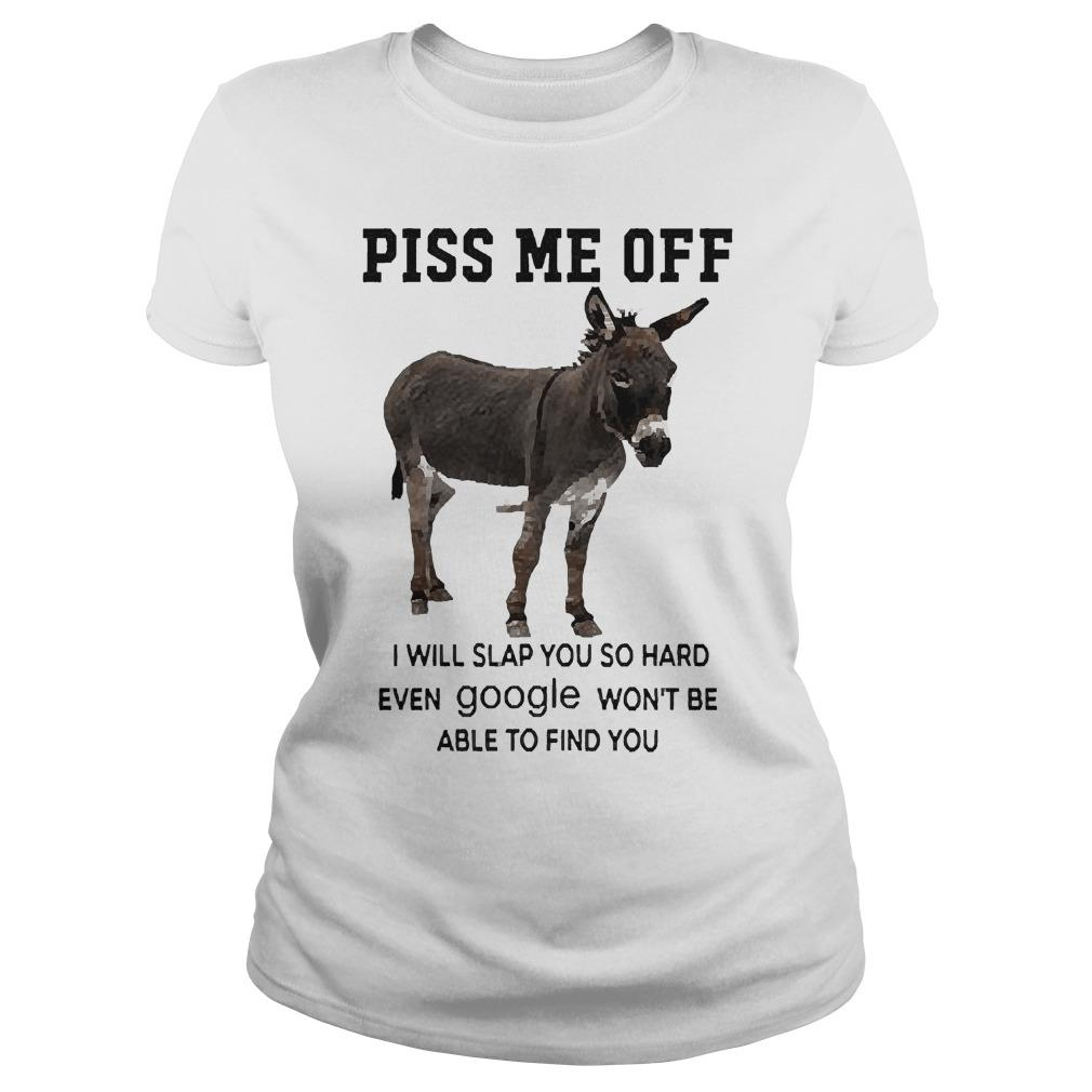 Donkey Piss Me Off I Will Slap You So Hard Even Google Won't Be Longsleeve