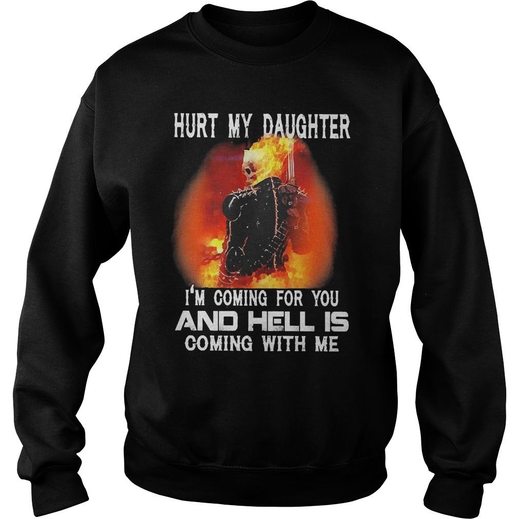 Ghost Rider Hurt My Daughter I'm Coming For You And Hell Is Coming With Me Sweater