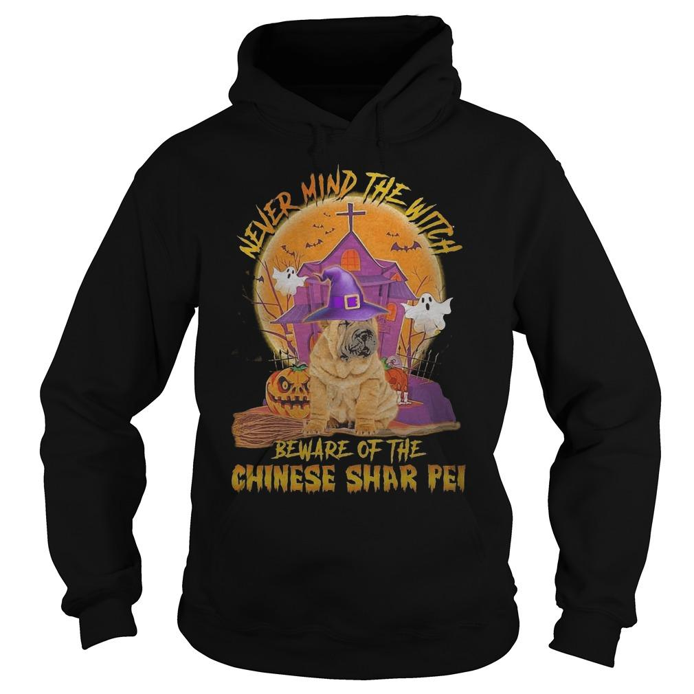 Halloween Never Mind The Witch Beware Of The Chinese Shar Pei Hoodie