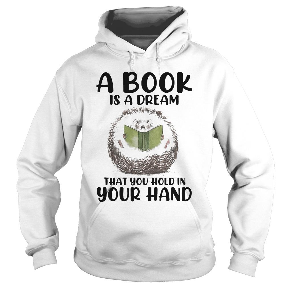Hedgehog A Book Is A Dream That You Hold In Your Hand Hoodie