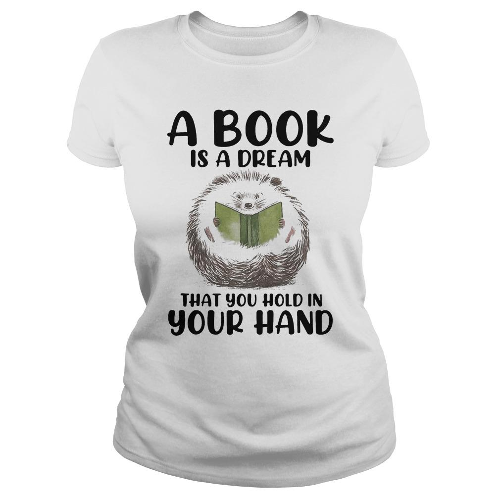 Hedgehog A Book Is A Dream That You Hold In Your Hand Longsleeve