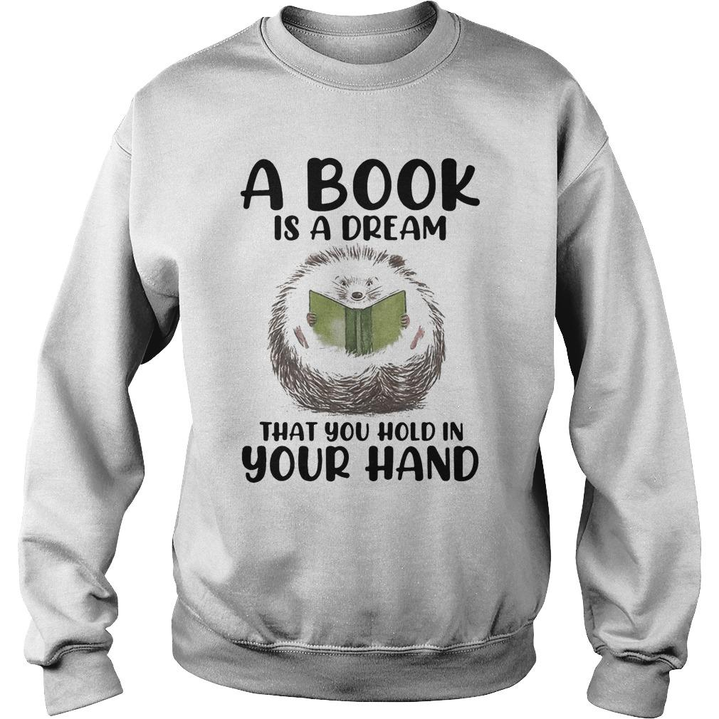 Hedgehog A Book Is A Dream That You Hold In Your Hand Sweater