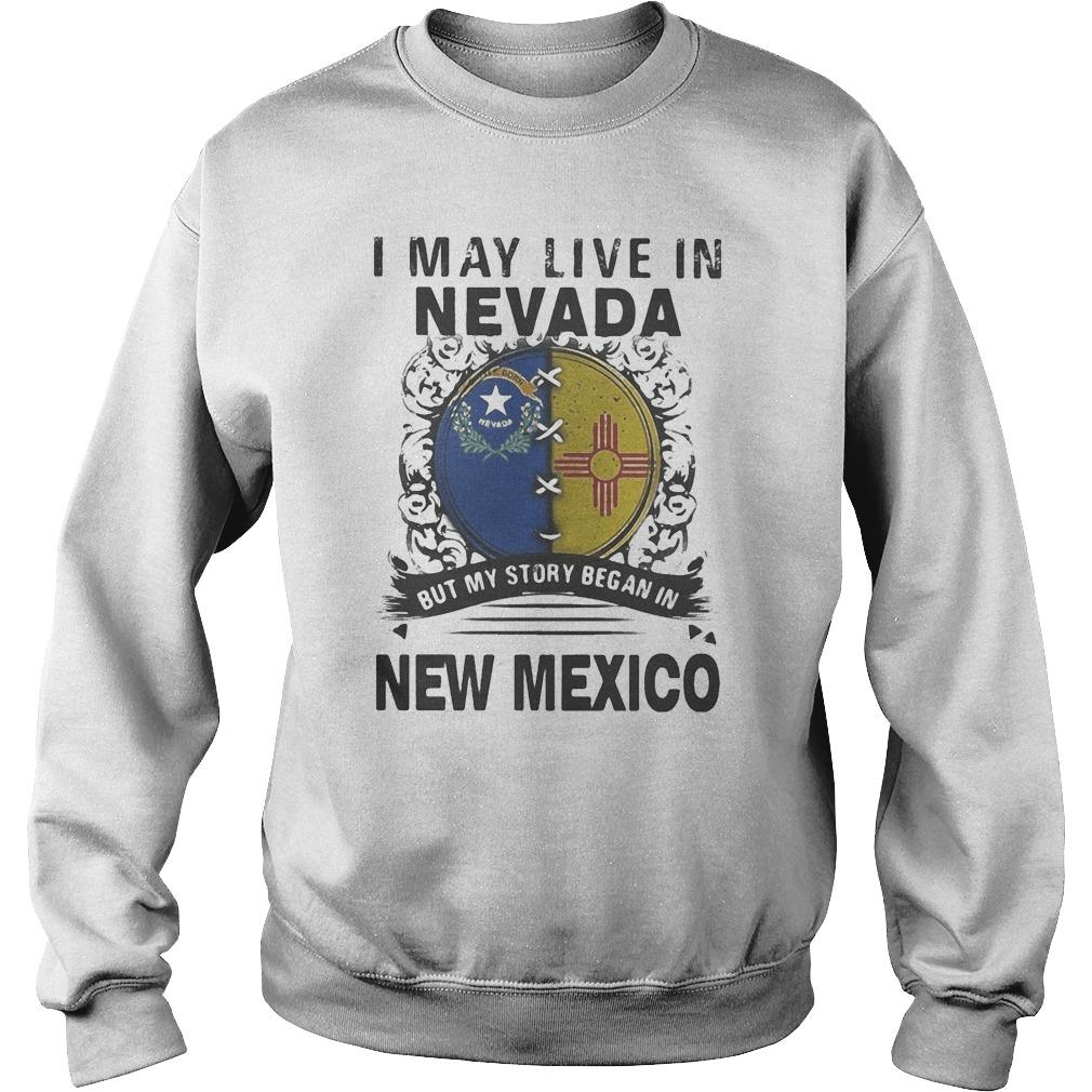 I May Live In Nevada But My Story Began In New Mexico Sweater