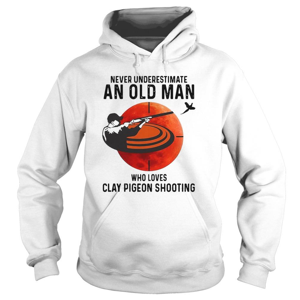 Never Underestimate An Old Man Who Loves Clay Pigeon Shooting Hoodie