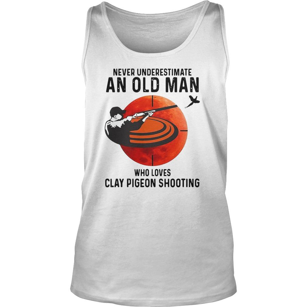 Never Underestimate An Old Man Who Loves Clay Pigeon Shooting Tank Top