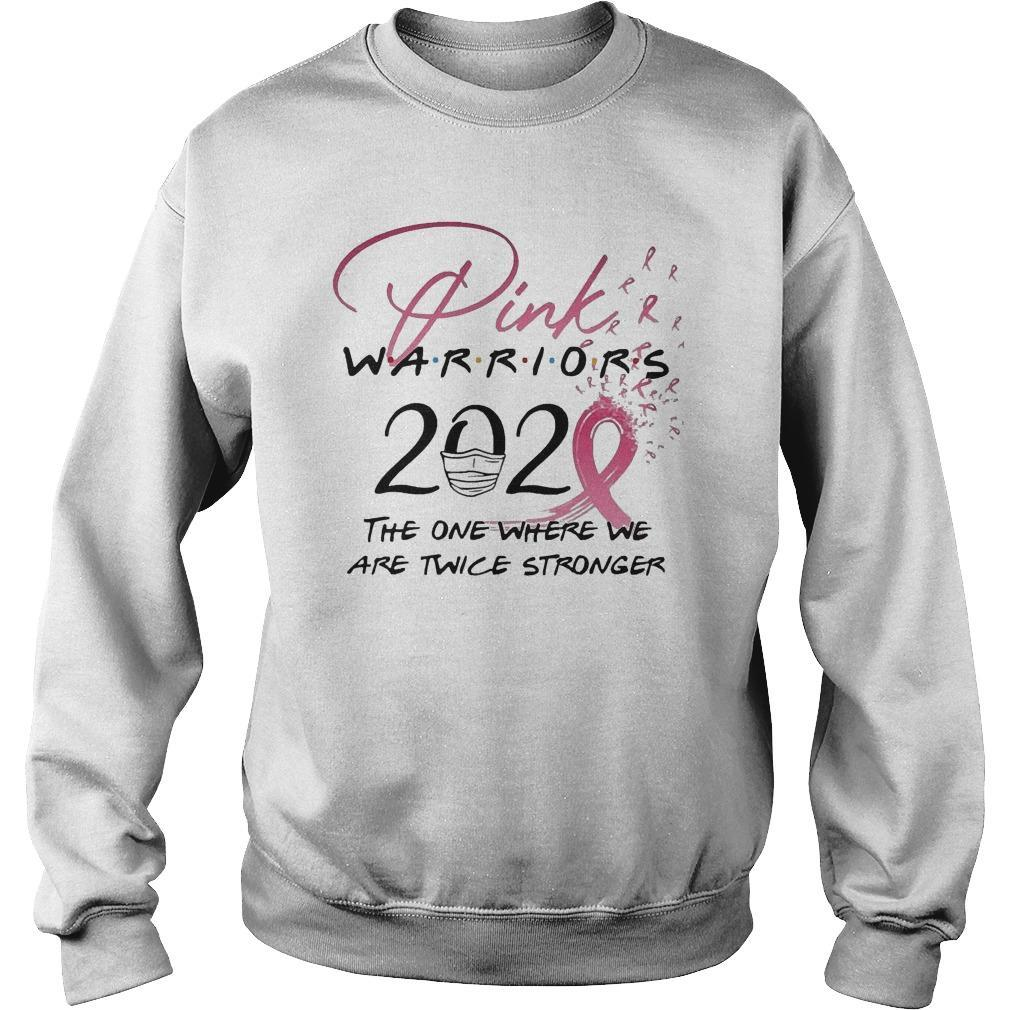 Pink Warriors 2020 The One Where We Are Twice Stronger Sweater