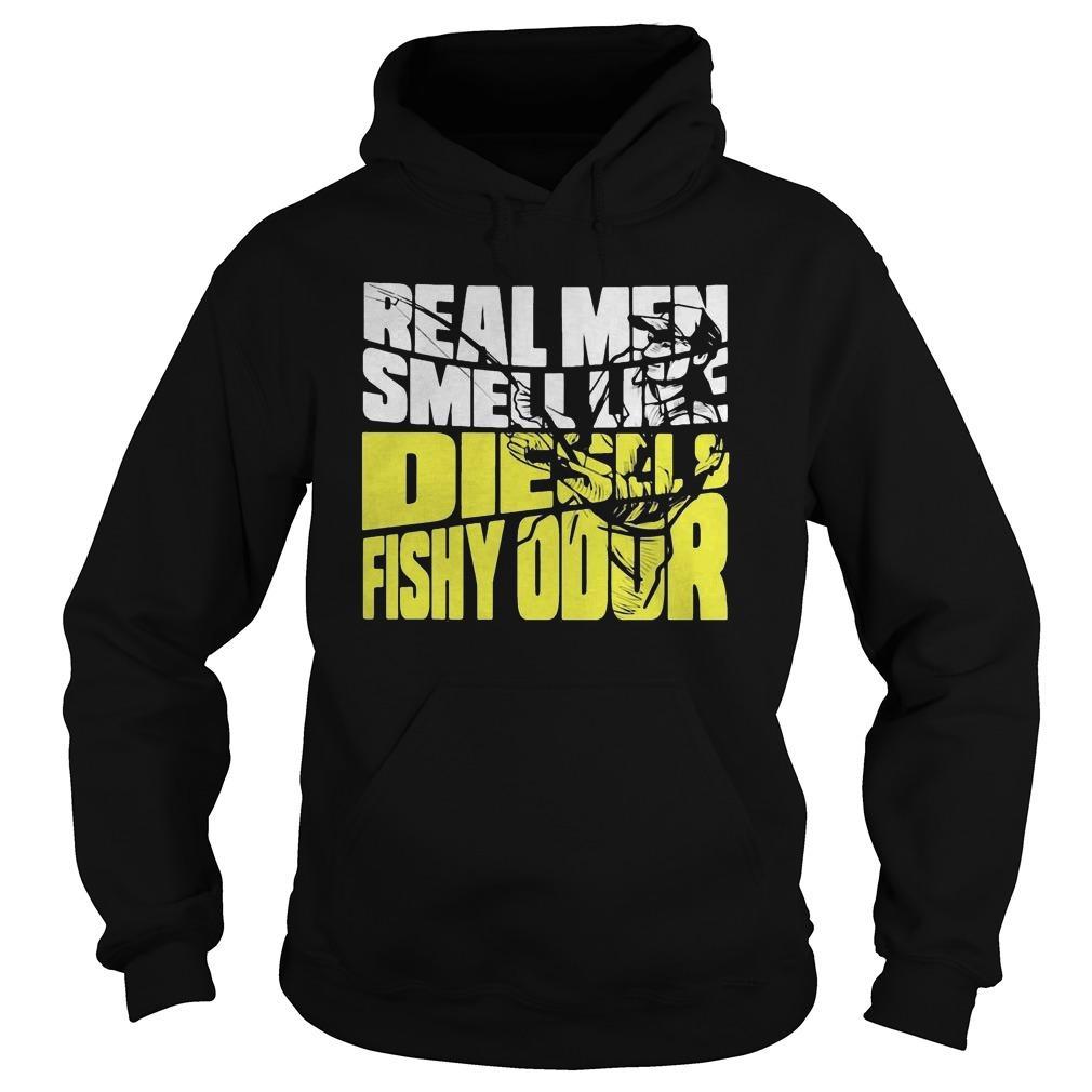 Real Men Smell Like Diesels Fishy Odor Hoodie