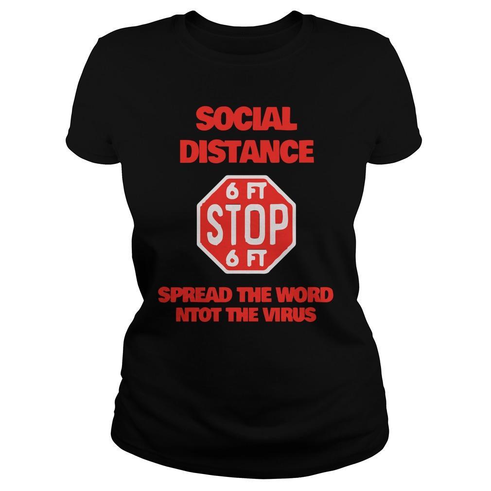 Social Distance 6ft Stop 6ft Spread The Word Ntot The Virus Longsleeve